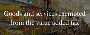 What are the goods and services exempted from the VAT?